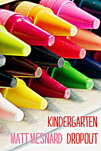 Kindergarten Dropout - novel by Matt Mesnard