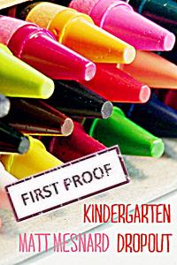 Kindergarten Dropout - Matt Mesnard