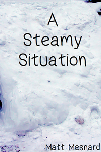 A Steamy Situation - short story